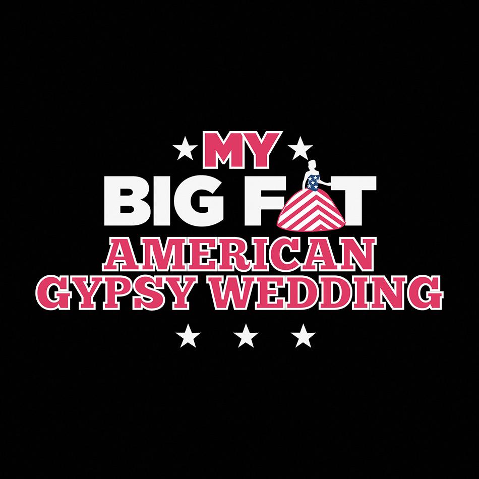 aad1bb0ddbd My Big Fat American Gypsy Wedding. Posted by Sondra